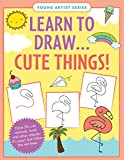 Learn to Draw Cute Things (Easy Step-by-Step Drawing Guide)