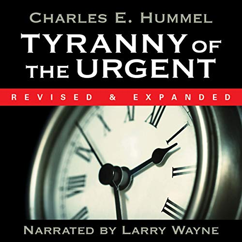 Tyranny of the Urgent! audiobook cover art