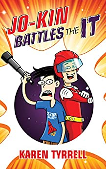 Jo-Kin Battles the It (Super Space Kids Book 1) by [Karen Tyrrell, Trevor Salter]