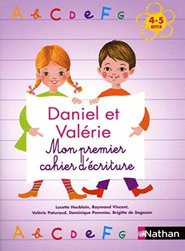 Daniel et Valérie - Mon premier cahier d'écriture 4-5 ans