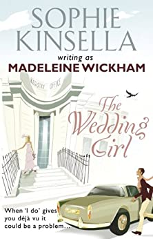 The Wedding Girl by [Sophie Kinsella, Madeleine Wickham]