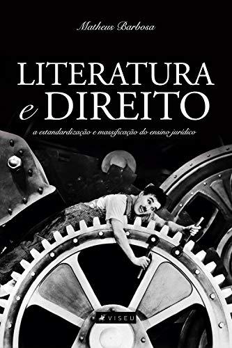 Literatura e Direito: a estandardização e massificação do ensino jurídico