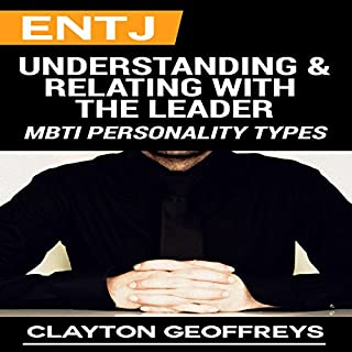 ENTJ: Understanding & Relating with the Leader cover art