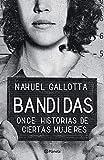 Bandidas: Once historias de ciertas mujeres (Spanish Edition)