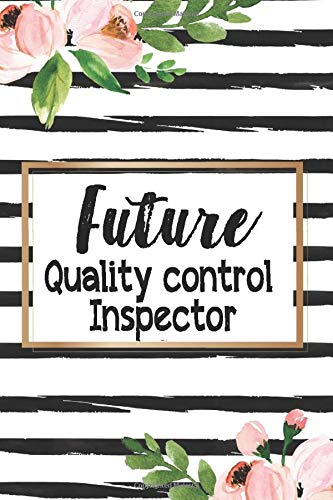 Future Quality control inspector: Future Quality control inspector Notebook, Journal, Birthday Gift Idea For Quality control inspector: Journal & Diary for Writing & Note Taking for Men and Women