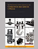 Información para la representación gráfica de: Conjuntos y piezas: Conjuntos mecánicos y Piezas: Dibujo Técnico para Ingenierías.