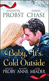 Baby, It's Cold Outside (Searching For series) by [Jennifer Probst, Emma Chase, Kristen Proby, Melody Anne, Kate Meader]