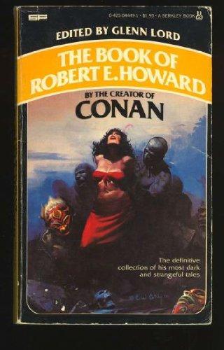 The Book of Robert E. Howard 0425044491 Book Cover
