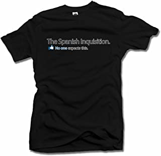 The Spanish Inquisition No One Expects This Funny T-Shirt Men's Tee (6.1oz)