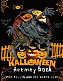 Halloween Activity Book For Adults Age 104 Years Old: Sudoku, hangman and More, coloring book,Happy Halloween Relaxation Activity Book for Coloring ... Matching Game,Dot to Dot, Mazes, Word Search