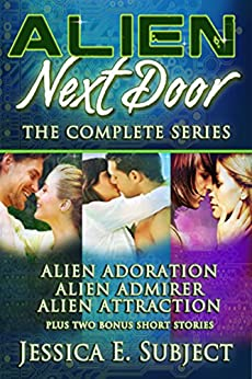 Alien Next Door: The Complete Series by [Jessica E. Subject, Fantasia Frog Designs, Valerie Mann]