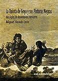 La Quinta de Goya y sus Pinturas Negras: Dos siglos de desventuras (1819-2019) (ARTE)