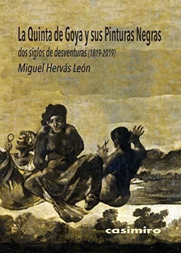 La quinta de goya y sus pinturas negras: Dos siglos de desve