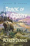 Track of the Grizzly: Crow Killer Series - Book 3 (3)