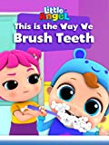 This is the Way We Brush Teeth - Little Angel