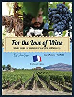 For the Love of Wine: The French Edition