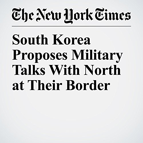 South Korea Proposes Military Talks With North at Their Border copertina