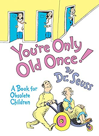 Dr Seuss You're Only Old Once Great for 70th birthday gift or present for her
