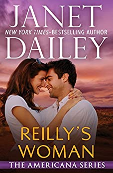 Reilly's Woman (The Americana Series Book 28) by [Janet Dailey]