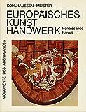Europäisches Kunsthandwerk. Rennaissance und Barock (Monumente des Abendlandes)