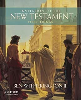 Invitation to the New Testament: First Things by Witherington III, Ben published by OUP USA (2013)