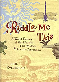 Image for Riddle Me This - A World Treasury Of Word Puzzles, Folk Wisdom, And Literary Conundrums