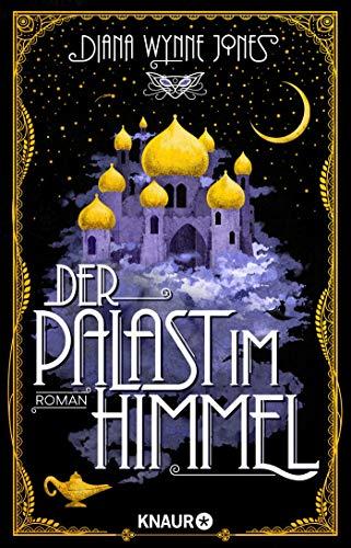 """Der Palast im Himmel: Roman. Märchenhafte Neuinterpretation von 1001 Nacht in der Welt von """"Das wandelnde Schloss"""" (Die Howl-Saga, Band 2)"""