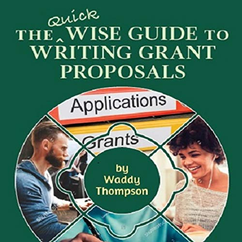 The Quick Wise Guide to Writing Grant Proposals audiobook cover art