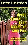 Green Eyes Non - Nude Camel Toe Sexy Pics: PRISON FRIENDLY ADULT NON - NUDE SEXY PHOTOS