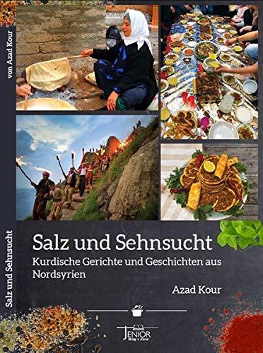 Salz und Sehnsucht: Kurdische Gerichte und Geschichten aus Nordsyrien
