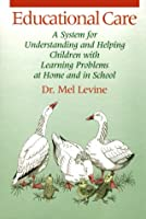 Educational Care a System for Understanding and Helping Children With Learning Problems at Home and in School 0838819877 Book Cover