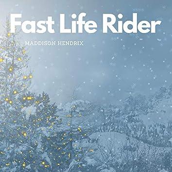 Fast Life Rider