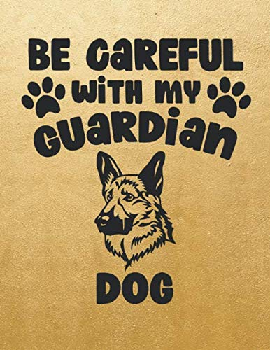 Be careful with my guardian dog black: Dog Lovers Notebook Journal - Inspirational Journal - Notebooks for Women & Girls