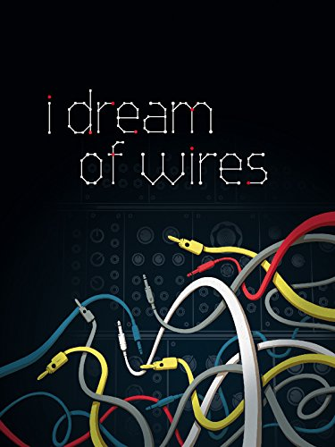 I Dream of Wires [OmU]