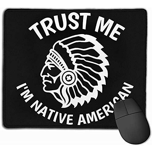 Confía en mí, Soy un Nativo Americano Rectángulo Antideslizante Goma Mousepad Gaming Mouse Pad 25X30cm