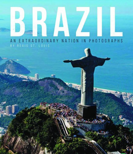 Brazil: An Extraordinary Nation In Photographs