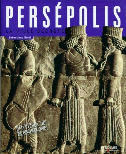 Persépolis : La ville secrète