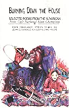 Burning Down the House : Selected Poems from the Nuyorican Poets Cafe's National Poetry Slam Champions