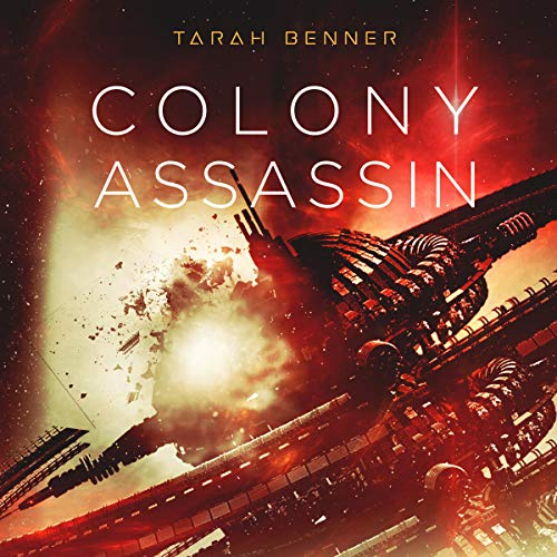 Colony Assassin Audiobook By Tarah Benner cover art