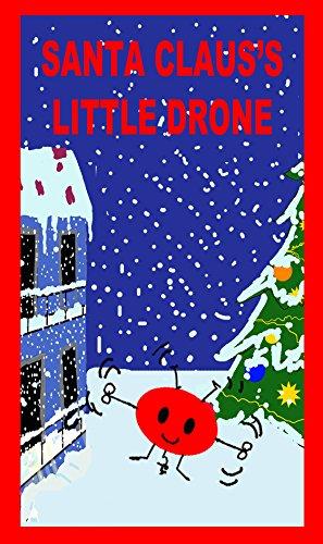 Santa Claus's little drone (Les aventures de Luce et Luc et Velue) (English Edition)