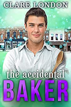 The Accidental Baker by [Clare London]