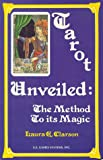 Tarot Unveiled: The Method to Its Magic