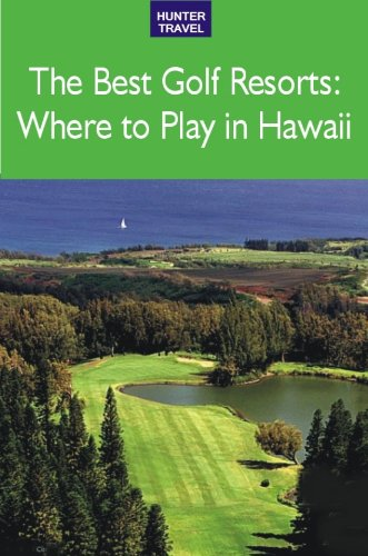 Golf Resorts: Where to Play in Hawaii