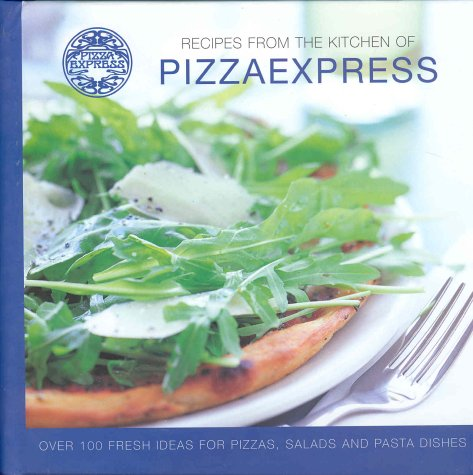 Recipes from the Kitchen of Pizza Express