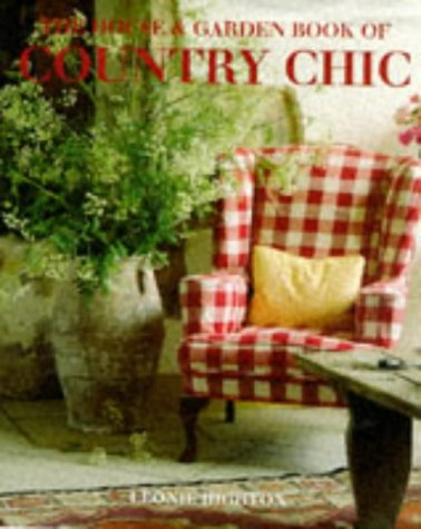 Download The House And Garden Book Of Country Chic 0091853273