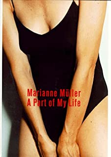 Marianne Muller a Part of My Life: Photographs