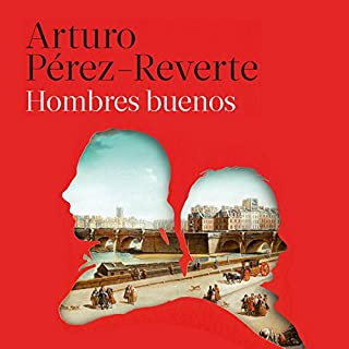 Hombres buenos [Good Men]                   De :                                                                                                                                 Arturo Pérez-Reverte                               Lu par :                                                                                                                                 Juan Carlos Gustems                      Durée : 17 h et 19 min     3 notations     Global 4,7