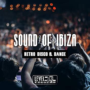 Sound Of Ibiza (Retro Disco & Dance)