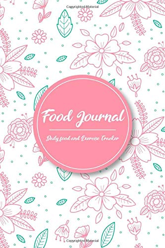 Food Journal: Daily Food & Exercise Tracker Vol.2: Don't...