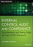 Internal Control Audit and Compliance: Documentation and Testing Under the New COSO Framework (Wiley Corporate F&A) (English Edition)